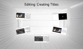 Editing: Titles