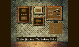 Copy of British Literature ~ The Medieval Period II