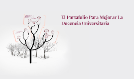 El Portafolio Para Mejorar La Docencia Universitaria