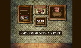 My Community/ My Part