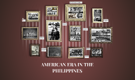 Copy of AMERICAN ERA IN THE PHILIPPINES