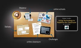 Using Technology to Redefine the Classroom