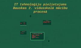 IT tehnoloģiju pielietojums Bauskas 2. vidusskolā