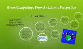 Copy of Green Computing : From An Islamic Perspective