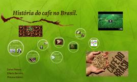 História do cafe no Brasil.