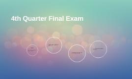 4th Quarter Final Exam