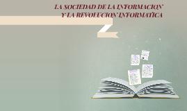 LA SOCIEDAD DE LA INFORMACION Y LA REVOLUCION INFORMATICA