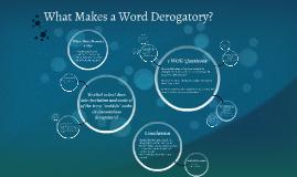 What Makes a Word Derogatory?