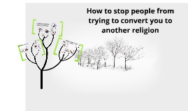 How to stop people from trying to convert you to another religion