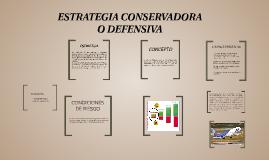 Copy of ESTRATEGIA CONSERVADORA