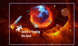 Section 5: Traveling Into Space