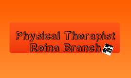 Physical Therapist! (: