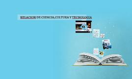 RELACION DE CIENCIA,CULTURA Y TECNOLOGIA