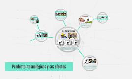 Productos tecnológicos y sus efectos