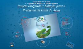 Projeto Integrador: Solução para o Problema da Falta de Água