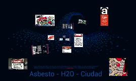 Asbesto - H2O - Ciudad