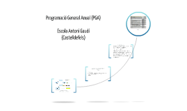 Programació General Anual (PGA)