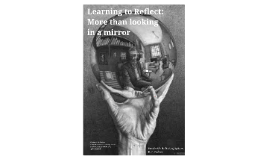 Learning to Reflect: More than looking in a mirror