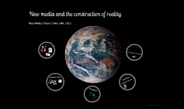 New Media and the Construction of Reality | 14.11.2012