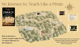 My Journey to: Teach Like a Pirate