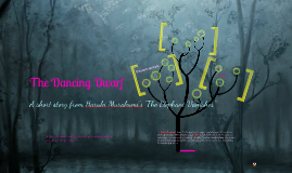 Copy of The Dancing Dwarf