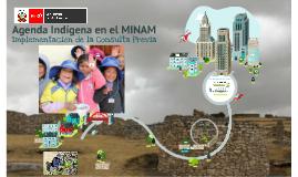 VMGERN - AGENDA INDÍGENA EN EL MINAM: Implementación de la Consulta Previa