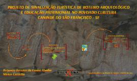 """""""Projeto de Sinalização Turística de Roteiro Arqueológico e"""