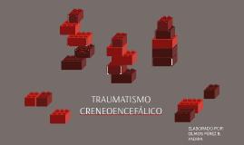 TRAUMATISMO CRENEOENCEFÁLICO