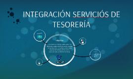 INTEGRACIÓN SERVICIOS DE TESORERIA