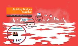 Building Bridges together...