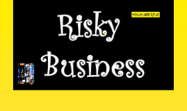 Copy of Risky Business: tighten up for 'good'; loosen up for 'outstanding'...