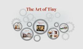 The Art of Tiny