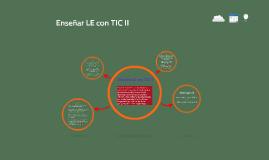 Enseñar LE con TIC II