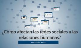 Cómo afectan las redes sociales a las relaciones humanas?