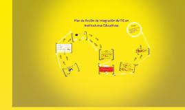 Copy of Plan de Acción de integración de TIC en las instituciones ed
