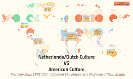 Netherland/Dutch Culture VS American Culture