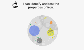 I can identify and test the properties of iron in cereal.