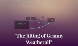 "Copy of ""The Jilting of Granny Weatherall"""