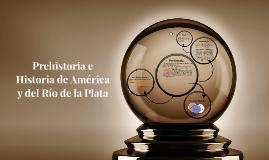 Prehistoria e Historia de América y del Río de la Plata