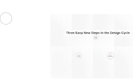 Three Easy New Steps to the Design Cycle