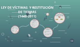 LEY DE VÍCTIMAS  Y RESTITUCIÓN DE TIERRAS