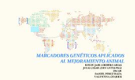 MARCADORES GENÉTICOS APLICADOS AL MEJORAMIENTO ANIMAL