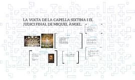 LA VOLTA DE LA CAPELLA SIXTINA I EL JUDICI FINAL DE MIQUEL