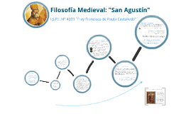 Copy of Filosofía Medieval: San Agustín
