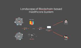 Landscape of Blockchain-based Healthcare System