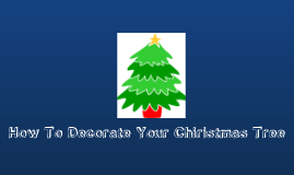 Copy of How To Decorate Your Chiristmas Tree