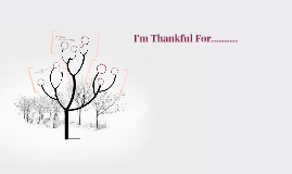 I'm Thankful For..........