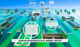 Copy of ESPACIOS INDUSTRIALES EN EL MUNDO Y MÉXICO