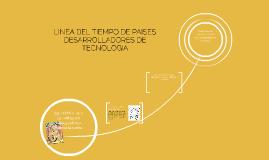 Copy of LINEA DEL TIEMPO DE PAISES DESARROLLADORES DE TECNOLOGIA