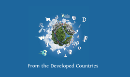 Copy of From the developed countries